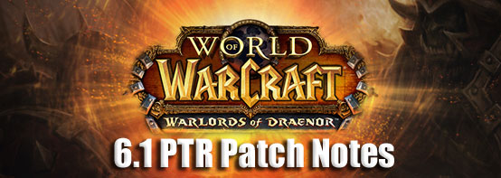 6.1 PTR Patch Notes