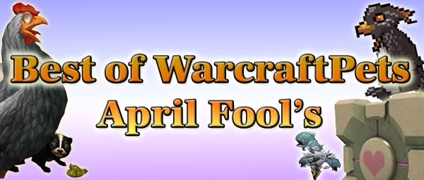 Best of WarcraftPets April Fool's