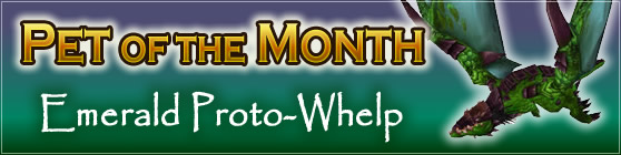 Emerald Proto-Whelp - Pet of the Month March 2017