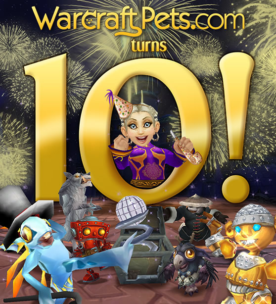 WarcraftPets Turns 10, celebrating ten great years!